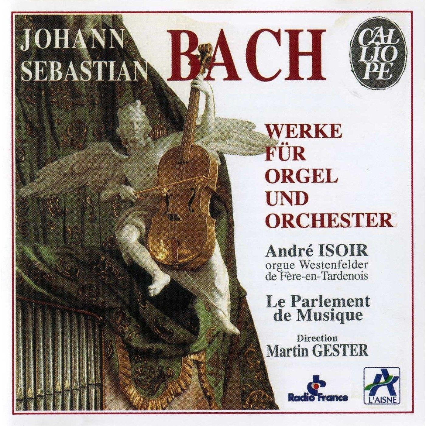 Cosa stiamo ascoltando in questo momento - Pagina 7 Bach-works-for-organ-and-orchestra-isoir-gester-le-parlement-de-musique-cover